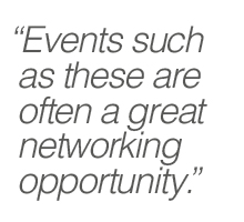 Events such as these are often a great networking opportunity