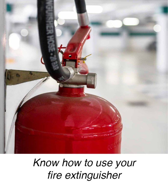 Know how to use your fire extinguisher